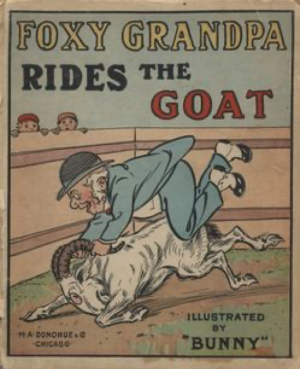 The cover of the 1908 book, Foxy Grandpa Rides the Goat, hints at Masonic ritual.
