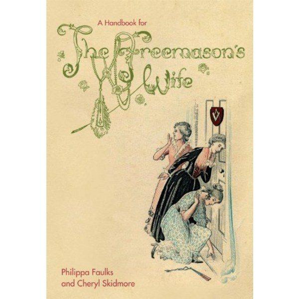 A Handbook for the Freemason's Wife