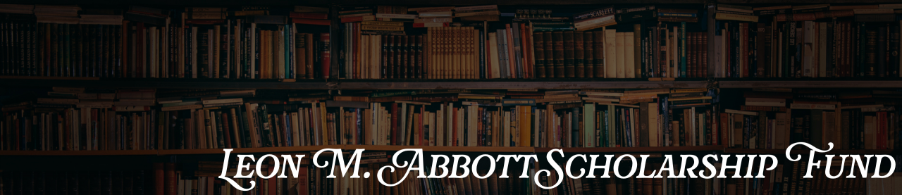 Leon M. Abbott Scholarship Fund